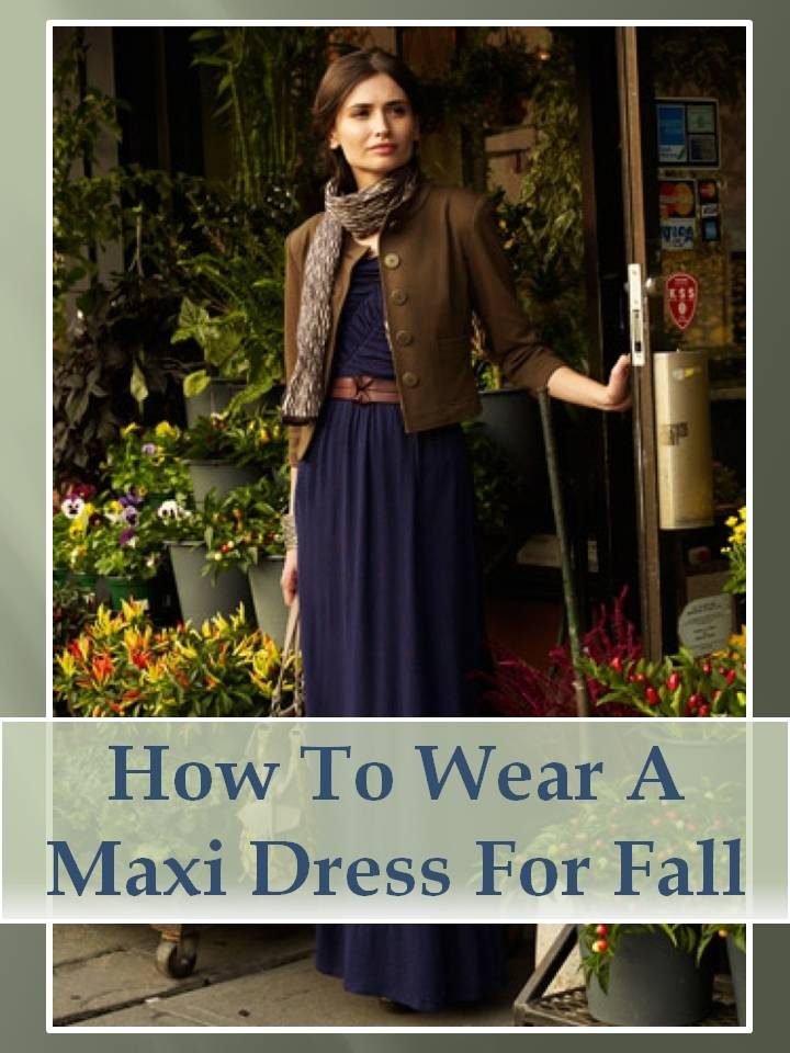 how to wear your maxi dress into fall